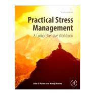 Practical Stress Management: A Comprehensive Workbook by Romas, John A., 9780128112953