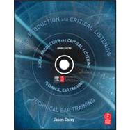 Audio Production and Critical Listening: Technical Ear Training by Corey; Jason Andrew, 9780240812953