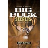 Big Buck Secrets by Bartylla, Steve, 9781440242953