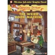Geronimo Stilton Graphic Novels #9: The Weird Book Machine by Stilton, Geronimo, 9781597072953
