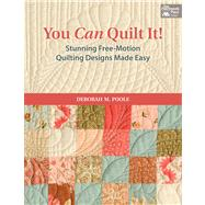 You Can Quilt It! by Poole, Deborah M., 9781604682953