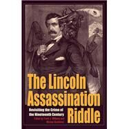 The Lincoln Assassination Riddle by Williams, Frank J.; Burkhimer, Michael, 9781606352953