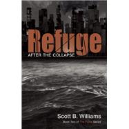 Refuge After the Collapse Book Two of The Pulse Series by Williams, Scott B., 9781612432953