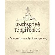 Uncharted Territories by Roberts, Hywel; Kidd, Debra; Kidd, Gabriel, 9781781352953