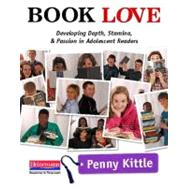 Book Love: Developing Depth, Stamina, and Passion in Adolescent Readers by Kittle, Penny, 9780325042954