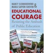 Educational Courage by SAPON-SHEVIN, MARASCHNIEDEWIND, NANCY, 9780807032954