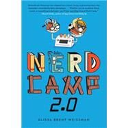 Nerd Camp 2.0 by Weissman, Elissa Brent, 9781442452954