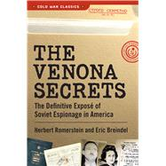 The Venona Secrets: The Definitive Expos' of Soviet Espionage in America by Romerstein, Herbert; Breindel, Eric, 9781621572954