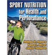Sport Nutrition for Health and Performance - 2nd Edition by Manore, Melinda, 9780736052955