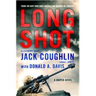 Long Shot A Sniper Novel by Coughlin, Jack; Davis, Donald A., 9781250072955