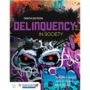 Delinquency in Society by Regoli, Robert M., Ph.D.; Hewitt, John D., Ph.D.; DeLisi, Matt, Ph.D., 9781284112955