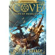 Gears of Revolution by Savage, J. Scott, 9781629722955