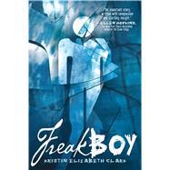 Freakboy by Clark, Kristin Elizabeth, 9781250062956