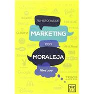 75 historias de Marketing con moraleja by Lury, Giles, 9788483562956