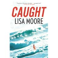 Caught by Moore, Lisa, 9780802122957