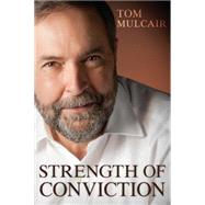 Strength of Conviction by Mulcair, Tom, 9781459732957