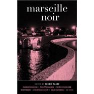 Marseille Noir by Fabre, Cedric; Ball, David; Ball, Nicole, 9781617752957