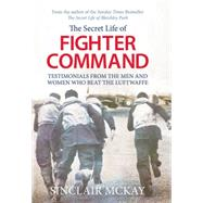 The Secret Life of Fighter Command by Mckay, Sinclair, 9781781312957