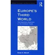 Europe's Third World: The European Periphery in the Interwar Years by Aldcroft,Derek H., 9781138272958