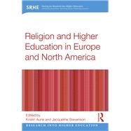 Religion and Higher Education in Europe and North America by Aune; Kristin, 9781138652958