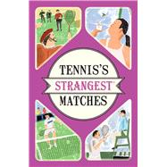 Tennis's Strangest Matches by Seddon, Peter, 9781910232958