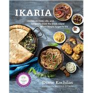 Ikaria Lessons on Food, Life, and Longevity from the Greek Island Where People Forget to Die by Kochilas, Diane; Stenos, Vassillis, 9781623362959