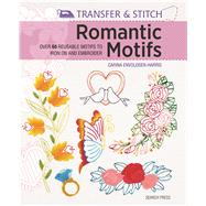 Transfer and Stitch: Romantic Motifs by Envoldsen-Harris, Carina, 9781782212959