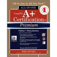 CompTIA A+ Certification All-in-One Exam Guide, Premium Eighth Edition (Exams 220-801 & 220-802) by Meyers, Mike, 9780071832960
