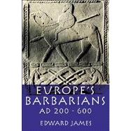 Europe's Barbarians AD 200-600 by James; Edward, 9780582772960
