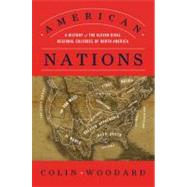 American Nations : A History of the Eleven Rival Regional Cultures of North America by Woodard, Colin, 9780670022960