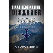 Final Destination - Disaster by Jehn, George, 9780989452960