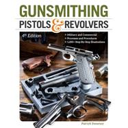 Gunsmithing Pistols & Revolvers by Sweeney, Patrick, 9781440242960