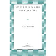 Seven Boxes for the Country After by McAdams, Janet, 9781606352960