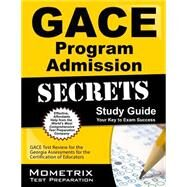 Gace Program Admission Secrets by Gace Exam Secrets Test Prep, 9781630942960