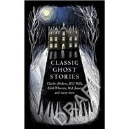 Classic Ghost Stories by Benson, E. F.; Braddon, M. E.; Crawford, F. Marion; Dickens, Charles; Doyle, Arthur Conan, Sir, 9781784872960