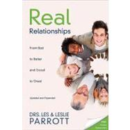 Real Relationships: From Bad to Better and Good to Great by Parrott, Les, Dr.; Parrott, Leslie, Dr., 9780310332961