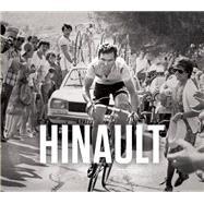 Hinault by Van Gucht, Ruben; Hinault, Bernard; Brunel, Philippe, 9781472912961