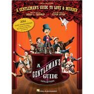 A Gentleman's Guide to Love and Murder: Vocal Selections by Freedman, Robert L.; Lutvak, Steven (COP), 9781480382961