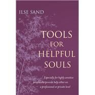 Tools for Helpful Souls by Sand, Ilse, 9781785922961