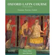 Oxford Latin Course, College Edition Grammar, Exercises, Context by Balme, Maurice; Morwood, James, 9780199862962