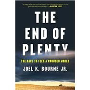 The End of Plenty by Bourne, Joel K., 9780393352962