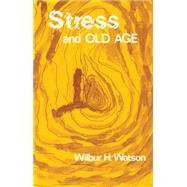 Stress and Old Age by Watson,Wilbur, 9780878552962