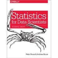 Statistics for Data Scientists by Bruce, Peter; Bruce, Andrew, 9781491952962