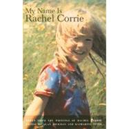 My Name Is Rachel Corrie by Corrie, Rachel, 9781559362962