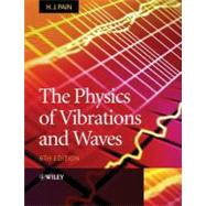 The Physics of Vibrations and Waves, 6th Edition 9780470012963U
