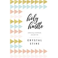 Holy Hustle by Stine, Crystal, 9780736972963