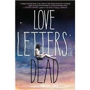 Love Letters to the Dead A Novel by Dellaira, Ava, 9781250062963