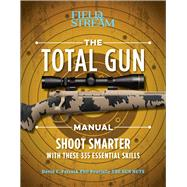 The Total Gun Manual by Petzal, David E.; Bourjaily, Phil, 9781681882963