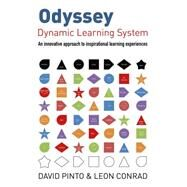 Odyssey Dynamic Learning System: An Innovative Approach to Inspirational Learning Experiences by Conrad, Leon; Pinto, David, 9781782792963