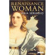 Renaissance Woman by Servadio, Gaia, 9781784532963
